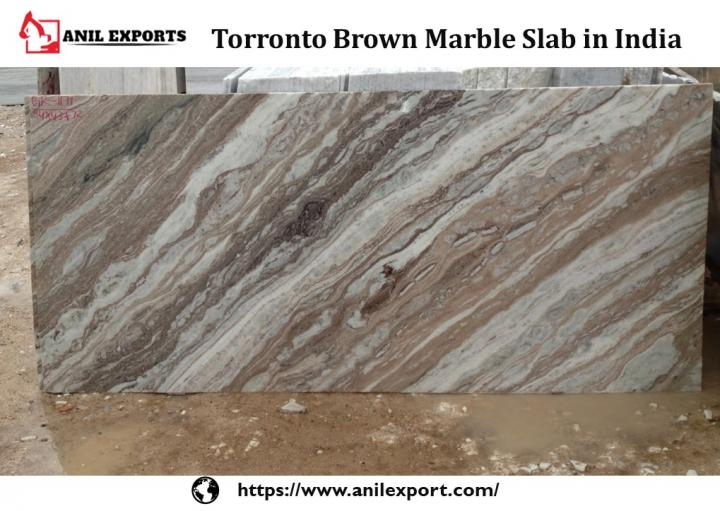 Torronto Brown Marble Slab in India Manufacturer Anil Exports