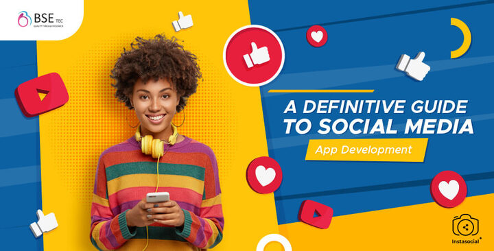 A Definitive Guide to Social Media App Development