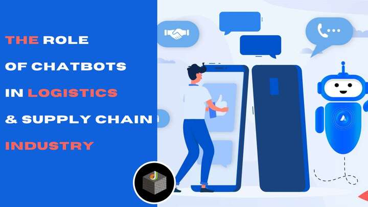The Definite Role of Chatbots in logistics and Supply Chain Indu