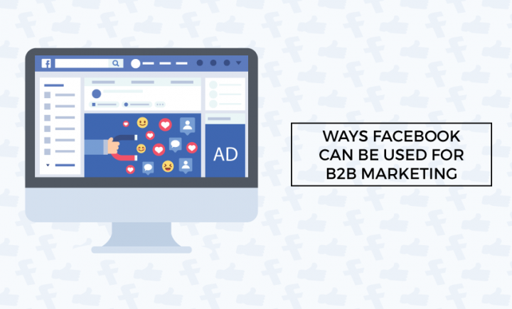 Ways Facebook Can Be Used For B2B Marketing | Blog