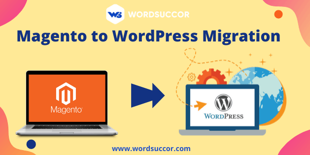 The Right Way to Move from Magento to WordPress Website | WordSu