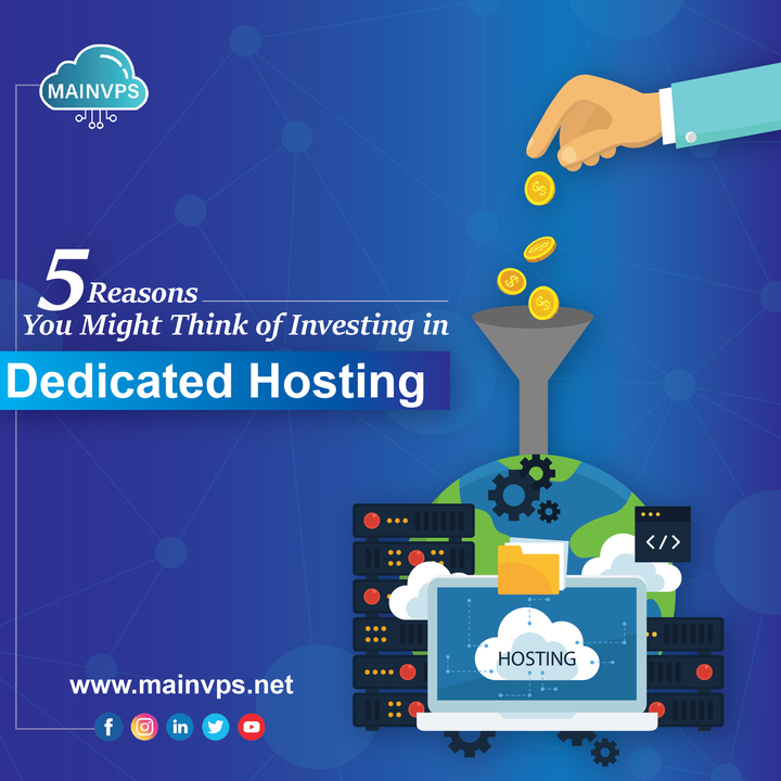 5 Reasons You Might Think of Investing in Dedicating Hosting