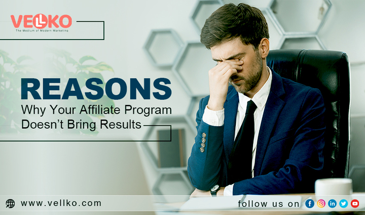 Reasons Why Your Affiliate Program Doesn't Bring Results