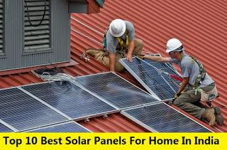 Top 10 Best Solar Panels for Home in India by 2019