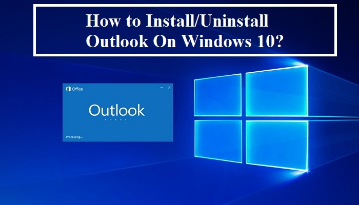 Know How to Install Outlook on Windows 10 or PC